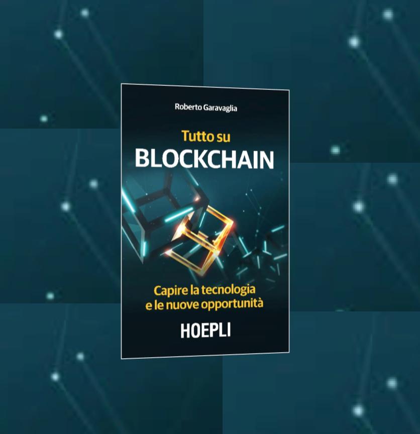 """Arriva nelle librerie: """"Tutto su Blockchain"""" di Roberto Garavaglia"""