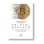 Cripto-svelate: Come e perché dalla blockchain e dalle monete digitali non si torna indietro