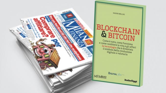 Blockchain & Bitcoin: una guida per capire e per orientarsi dedicata ai lettori di MilanoFinanza